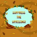 Text sign showing Suppress The Uprising. Conceptual photo Invading and taking control by force To put an end Wreath Made Royalty Free Stock Photo