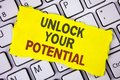 Text sign showing Unlock Your Potential. Conceptual photo Reveal talent Develop abilities Show personal skills written on Tear Sti