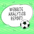 Text sign showing Website Analytics Report. Conceptual photo procedures used to optimize the rank of the website Soccer Ball on Royalty Free Stock Photo