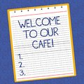 Text sign showing Welcome To Our Cafe. Conceptual photo Greeting receiving showing in restaurant good attention Lined Royalty Free Stock Photo