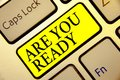 Text sign showing Are You Ready. Conceptual photo Alertness Preparedness Urgency Game Start Hurry Wide awake Keyboard yellow key I Royalty Free Stock Photo