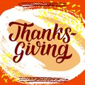 Thanksgiving brush hand lettering against colorful autumn red orange grange background. Calligraphy vector illustration Royalty Free Stock Photo