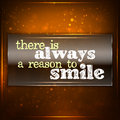 There is always a reason to smile.