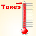 Thermometer Taxes Represents Duties Mercury And Taxpayer Royalty Free Stock Photo