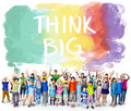 Think Big Attitude Creative Inspiration Optimism Concept Royalty Free Stock Photo