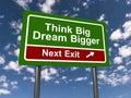 Think big and dream bigger Royalty Free Stock Photo