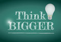 Think bigger light bulb illustration design over a chalkboard Stock Images