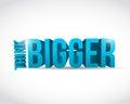 Think bigger sign messages illustration design Royalty Free Stock Photo