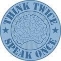 Think twice badge vector vintage style with human brain and advice speak once Stock Images