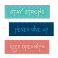 Three motivations lettering vector quotes. Stay strong lettering on green background. Never give up lettering on blue background.