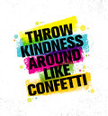 Throw Kindness Around Like Confetti. Inspiring Creative Motivation Quote Poster Template. Vector Typography Royalty Free Stock Photo