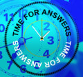 Time For Answers Indicates Knowhow Info And Assist Royalty Free Stock Photo