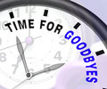 Time for goodbyes message showing farewell or bye shows byes Royalty Free Stock Photography