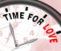 Time For Love Message Shows Romance And Feelings Royalty Free Stock Photo