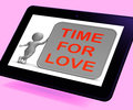 Time For Love Tablet Shows Romance Appreciation And Commitment Royalty Free Stock Photo
