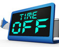 Time Off Clock Shows Holiday From Work Or Study Royalty Free Stock Photo
