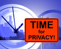 Time for privacy means at the moment and confidentiality indicating now Stock Photo