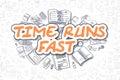 Time Runs Fast - Doodle Orange Word. Business Concept.