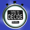 Time to decide message means decision and choice meaning Royalty Free Stock Images