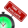 Time to evaluate indicates interpret evaluating and calculate meaning evaluation Royalty Free Stock Photos