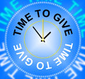 Time to give means devote gives and allot showing proffer grant Royalty Free Stock Photos
