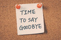 Time to say goodbye message pin on bulletin board Royalty Free Stock Photo