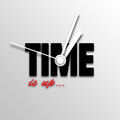 Time is up illustration of clockwise with text on bright background Royalty Free Stock Image