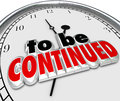 To be continued clock anticipated sequel more coming soon words on a illustrate a movie tv show book or other entertainment ending Stock Photo