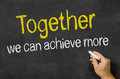 Together we can achieve more blackboard with the text Royalty Free Stock Image