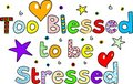 Too blessed to be stressed Royalty Free Stock Photo