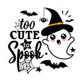 Too Cute To Spook. Halloween slogan with cute ghost. Royalty Free Stock Photo