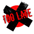 Too Late rubber stamp Royalty Free Stock Photo