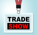 Trade show shows corporate purchase and biz meaning world fair Royalty Free Stock Photography