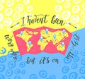 Travel. Inspiration quote on the color background. Tourism banner with handlettering and map.
