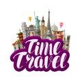 Travel, journey concept. Famous world landmarks. Lettering vector illustration Royalty Free Stock Photo