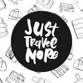 Travel more. Motivation quote. Hand drawn set of different travel bags and suitcases.