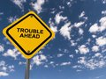 Trouble ahead traffic sign Royalty Free Stock Photo