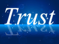 Trust faith indicates believe in and trusted showing entrust Royalty Free Stock Photo