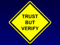 Trust but verify sign an image of a yellow Stock Images