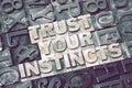 Trust your instincts met