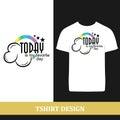 Tshirt design today Royalty Free Stock Photo