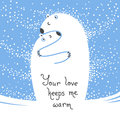 Two polar bears hugging each other. Greeting card with the inscription Your love keeps me warm.