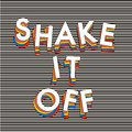 """Typo play in vector postive quote or slogan """" Shake it off Royalty Free Stock Photo"""