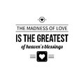 Typographic poster with aphorism The madness of love is the greatest of heaven's blessings