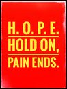 Typographic text HOPE hold on pain ends Quotes on life