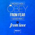 Typographical background with classic quote wicked men obey from fear good men from love Stock Image