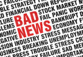 Typographical print bad news angled uppercase text expressing failure crisis panic fear economy industry words bad news Royalty Free Stock Images