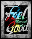Typography design tee graphic design feel good fashion Stock Photo