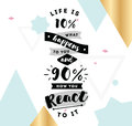 Typography for poster invitation greeting card or t shirt life is what happens to you and how you react to it inspirational quote Stock Image
