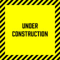 Under construction label with yellow and black striped frame. Square vector illustration